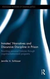 Inmates' Narratives and Discursive Discipline in Prison by Jennifer A. Schlosser