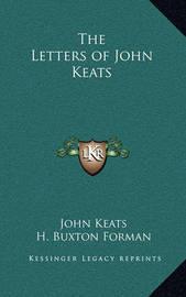 The Letters of John Keats by John Keats