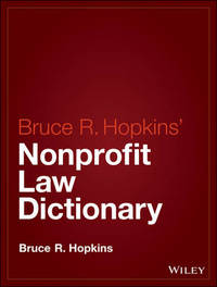 Hopkins' Nonprofit Law Dictionary by Bruce R Hopkins