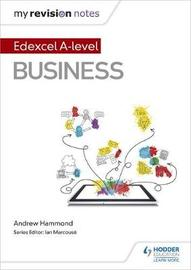 My Revision Notes: Edexcel A-level Business by Andrew Hammond image