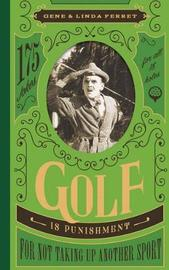 Golf Is Punishment for Not Taking Up Another Sport by Gene Perret