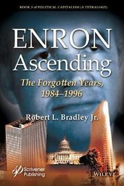 Enron Ascending by Robert L Bradley