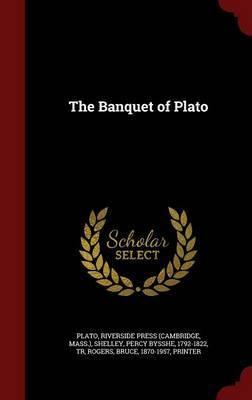 The Banquet of Plato by Plato