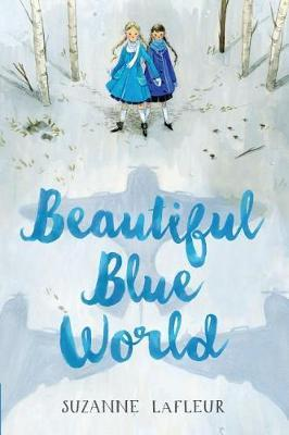 Beautiful Blue World by Suzanne M LaFleur