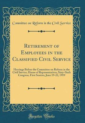 Retirement of Employees in the Classified Civil Service by Committee on Reform in the CIVI Service image