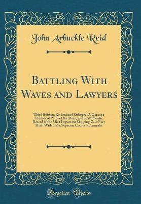 Battling with Waves and Lawyers by John Arbuckle Reid image