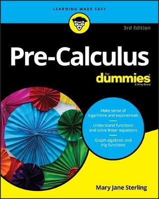 Pre-Calculus For Dummies by Mary Jane Sterling