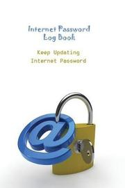 Internet Password Log Book Keep Updating Internet Password by Ruks Rundle