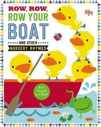 Row, Row, Row Your Boat and Other Nursery Rhymes by Make Believe Ideas, Ltd.