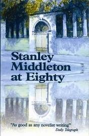 Stanley Middleton at Eighty by Stanley Middleton image