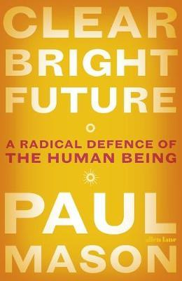 Clear Bright Future by Paul Mason
