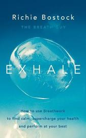 Exhale by Richie Bostock