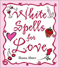 White Spells for Love by Ileana Abrev image
