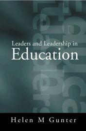 Leaders and Leadership in Education by Helen Gunter image