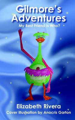 Gilmore's Adventures: My Best Friend Is Who? by Elizabeth Rivera image