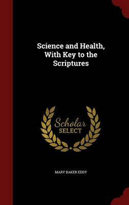 Science and Health with Key to the Scriptures by Mary Baker Eddy image