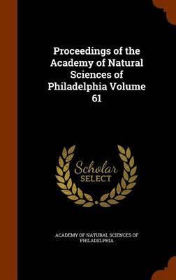 Proceedings of the Academy of Natural Sciences of Philadelphia Volume 61 image