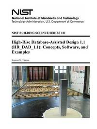 High-Rise Database-Assisted Design 1.1 (Hr_dad_1.1): Concepts, Software, and Examples by U.S. Department of Commerce