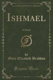 Ishmael by Mary , Elizabeth Braddon
