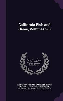 California Fish and Game, Volumes 5-6