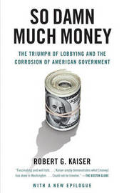 So Damn Much Money by Robert G Kaiser image