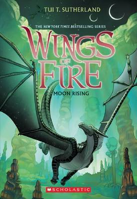 Wings of Fire #6: Moon Rising by Tui,T Sutherland