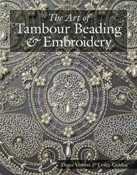 Art of Tambour Beading & Embroidery