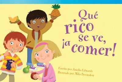 Que Rico Se Ve, A Comer! by Amelia Edwards