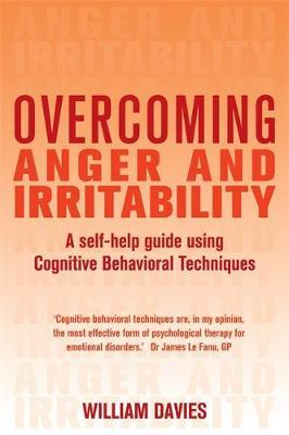Overcoming Anger and Irritability, 1st Edition by William Davies