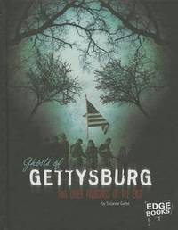 Ghosts of Gettysburg and Other Hauntings of the East by Suzanne Garbe