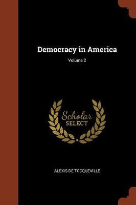 Democracy in America; Volume 2 by Alexis De Tocqueville image