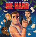 Die Hard Christmas by Insight Editions