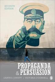 Propaganda & Persuasion by Garth S. Jowett
