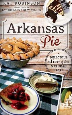 Arkansas Pie by Kat Robinson