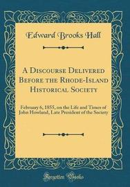 A Discourse Delivered Before the Rhode-Island Historical Society by Edward Brooks Hall image
