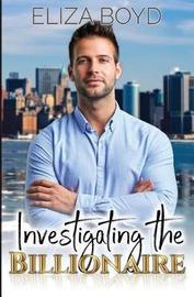 Investigating the Billionaire by Eliza Boyd