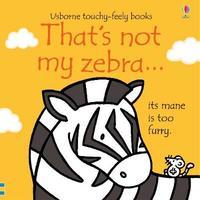 That's not my zebra... by Fiona Watt image