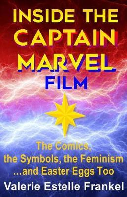 Inside the Captain Marvel Film by Valerie Estelle Frankel