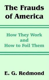 The Frauds of America: How They Work and How to Foil Them by E G Redmond image