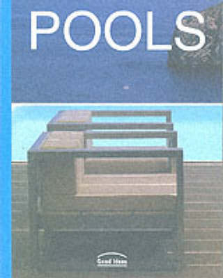 Pools: Good Ideas by Cristina Montes