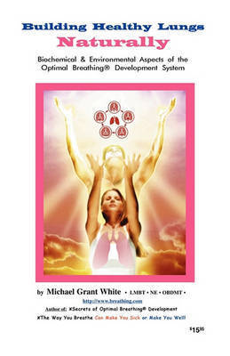 Building Healthy Lungs Naturally by Mike White