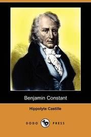 Benjamin Constant (Dodo Press) by Hippolyte Castille image
