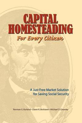 Capital Homesteading for Every Citizen by Norman G. Kurland