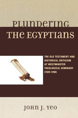Plundering the Egyptians by John J. Yeo