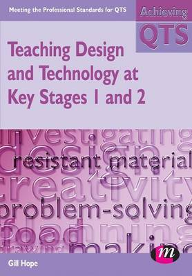 Teaching Design and Technology at Key Stages 1 and 2 by Gill Hope image