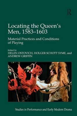 Locating the Queen's Men, 1583-1603 by Holger Schott Syme