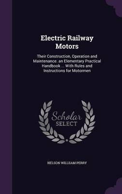 Electric Railway Motors by Nelson Williiam Perry image
