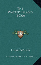 The Wasted Island (1920) by Eimar O'Duffy