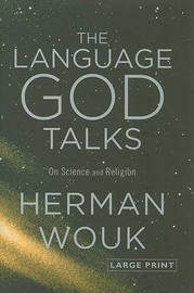 The Language God Talks: On Science and Religion by Herman Wouk image