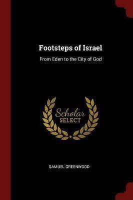 Footsteps of Israel by Samuel Greenwood image